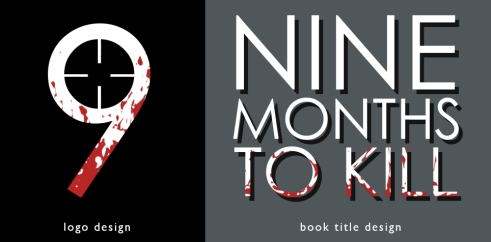 Nine Months to Kill title design